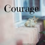 Courage is my word of 2017 {inspiration}