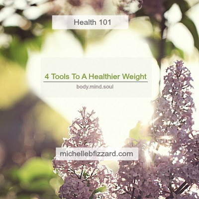 Four Tools To A Healthier Weight