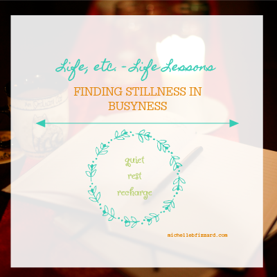 finding stillness in busyness